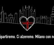 Ripartiremo.Ci Alzeremo. Milano con noi